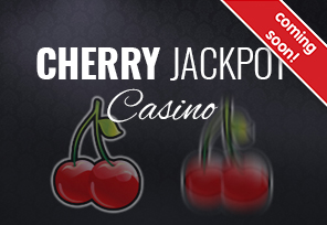 Cherry Jackpot Casino Launching Soon