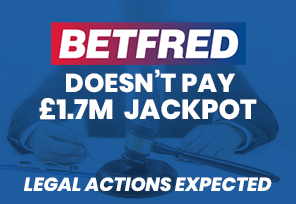 Betfred Voids £1.7M Jackpot; Faces Legal Action