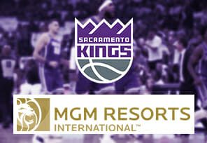 Sacramento Kings Enter Partnership With MGM Resorts
